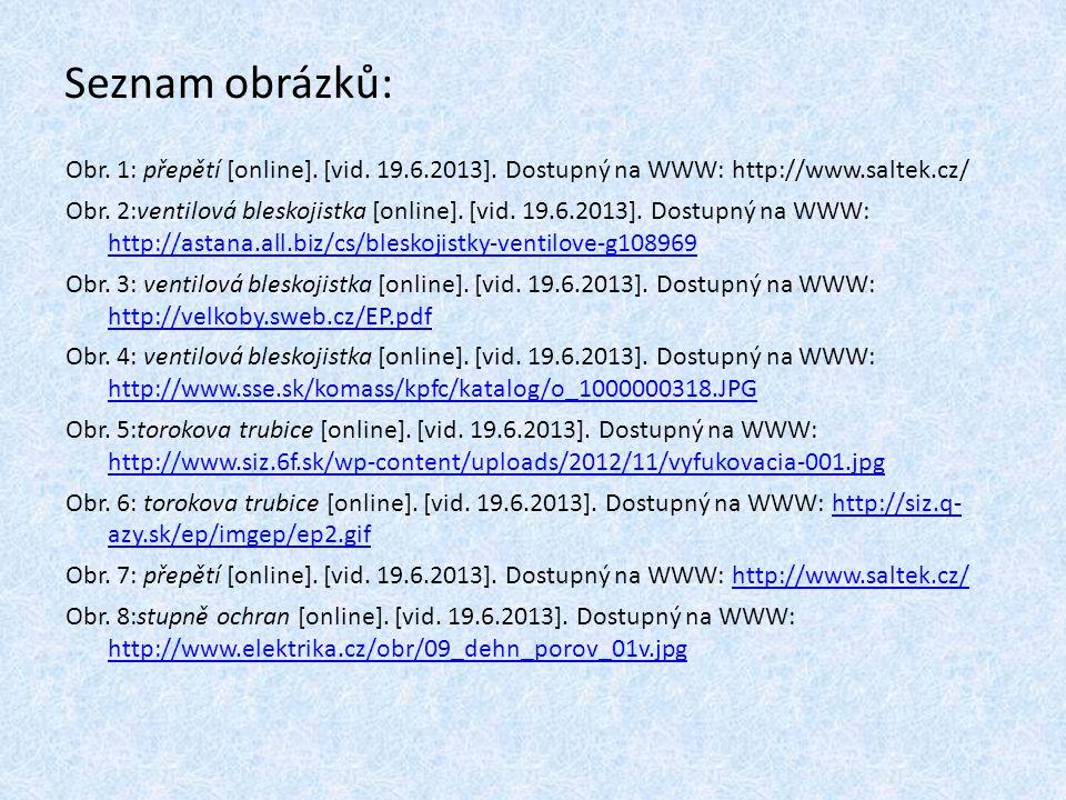 Seznam obrázků: Obr. 1: přepětí [online]. [vid. 19.6.2013]. Dostupný na WWW: http://www.saltek.cz/